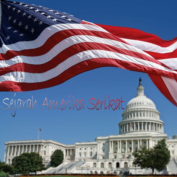 Sejarah Berdirinya Amerika Serikat