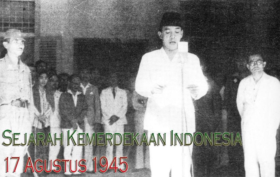 Sejarah Singkat Proklamasi Kemerdekaan Indonesia, 17 Agustus 1945